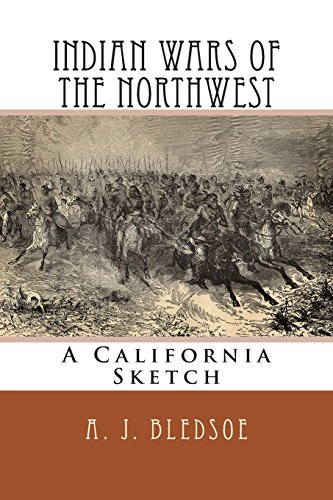 9781482604160: Indian Wars Of The Northwest: A California Sketch