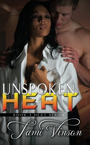 9781482604849: UnSpoken Heat (Heat Series)