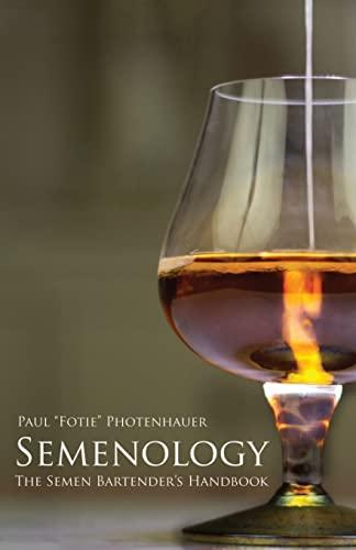 9781482605228: Semenology - The Semen Bartender's Handbook