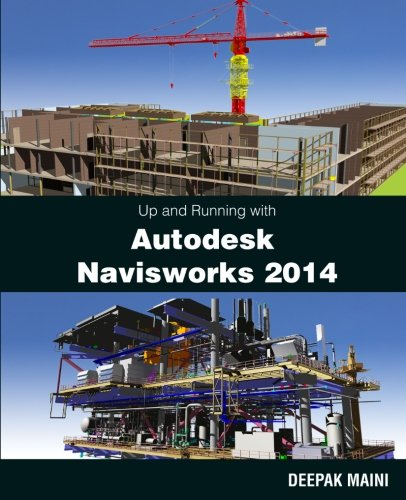 9781482605273: Up and Running with Autodesk Navisworks 2014