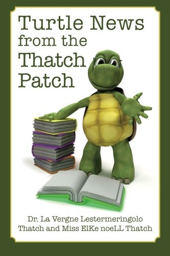 9781482605549: Turtle News from the Thatch Patch (A Science Adventure Series with ElKe and Dr. Thatch) (Volume 1)