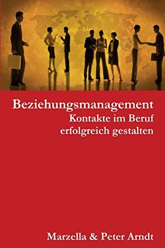 9781482608236: Beziehungsmanagement. Kontakte im Beruf erfolgreich gestalten