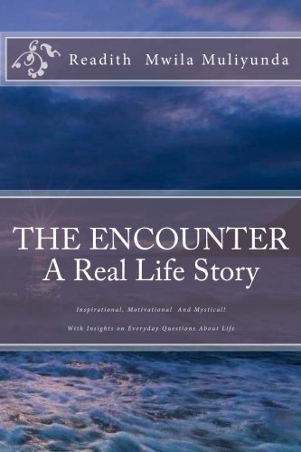 9781482608311: The Encounter-A real Life Story: Inspirational, Motivational & Mystical (Volume 1)