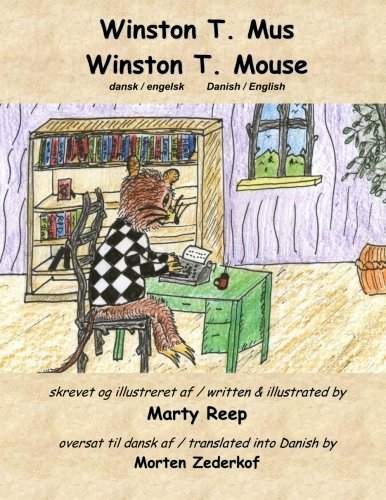 Winston T Mouse (Danish & English) (Danish Edition): Marty J. Reep
