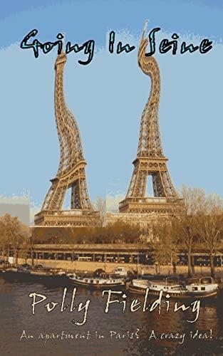 9781482609226: Going In Seine: An Apartment in Paris? A Crazy Idea!