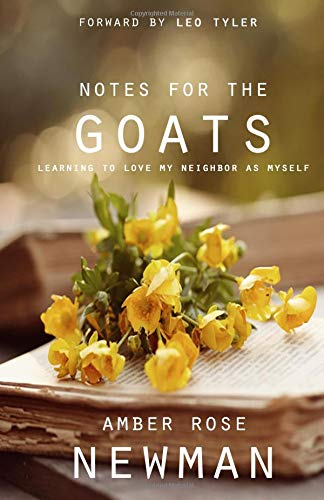 9781482610956: Notes For The Goats: Learning to Love My Neighbor as Myself
