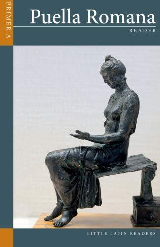 9781482611052: Puella Romana Primer A Reader (Little Latin Readers)