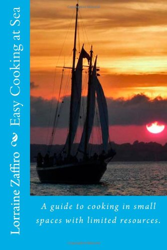 9781482611281: Easy Cooking at Sea: A guide to cooking in small spaces with limited resources.