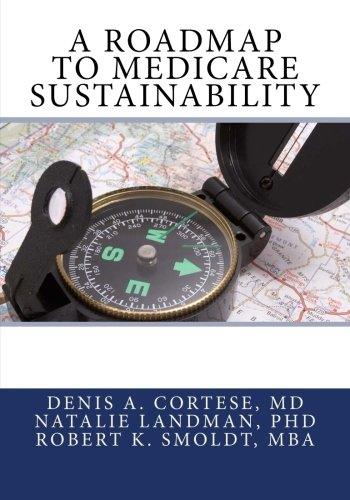 9781482611298: A Roadmap to Medicare Sustainability