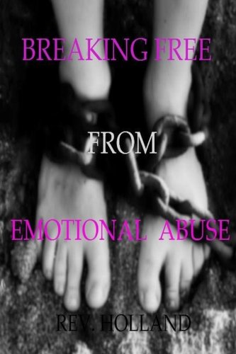 9781482612011: Breaking Free From Emotional Abuse