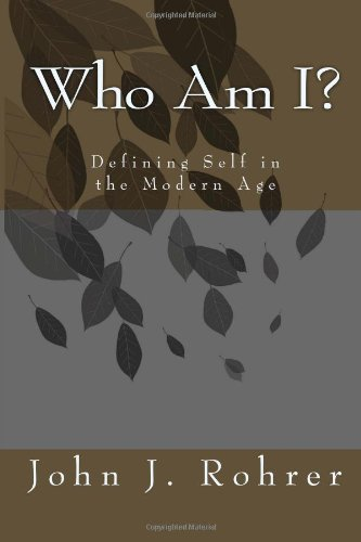 9781482612325: Who Am I?: Defining Self in the Modern Age