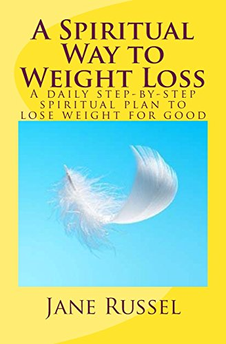 A Spiritual Way to Weight Loss: A daily planner for step-by-step spiritual plan to losing weight for good (1482612690) by Jane Russell