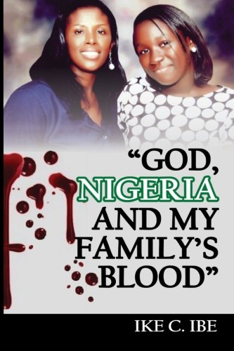 9781482613292: God, Nigeria and My Family's Blood