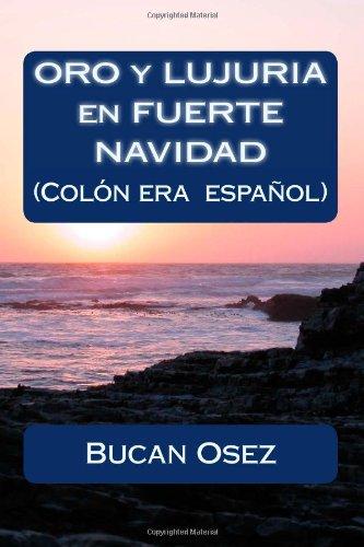 9781482613667: Oro y lujuria en Fuerte Navidad.: Colón era español