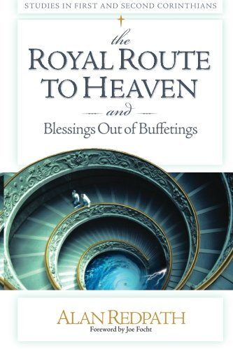 9781482613773: the ROYAL ROUTE TO HEAVEN & Blessings Out of Buffetings: Studies in First and Second Corinthians