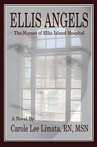 9781482615968: Ellis Angels: The Nurses of Ellis Island Hospital