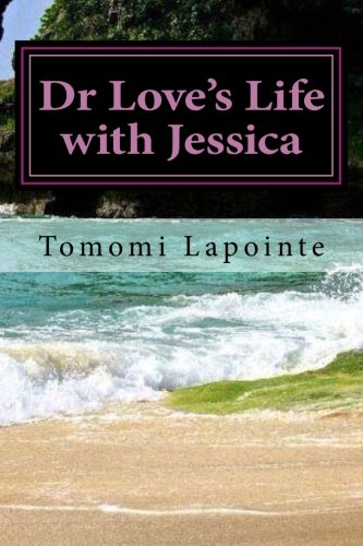 9781482617955: Dr Love's Life with Jessica