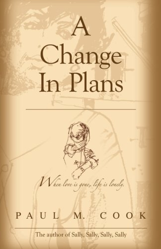 9781482618716: A Change In Plans: When love is gone, life is lonely