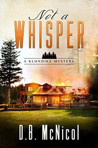 9781482618938: Not a Whisper: Book One, A Klondike Mystery