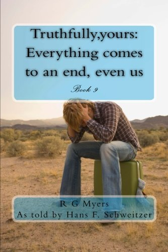 9781482620047: Truthfully,yours: Everything comes to an end, even us: Volume 9