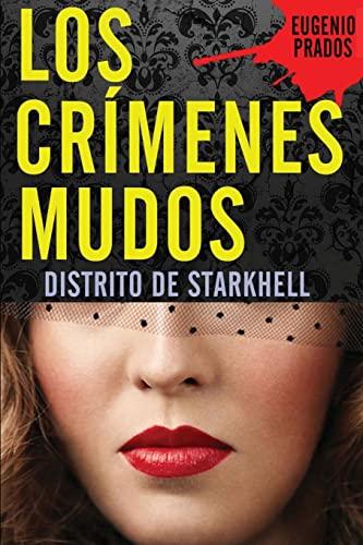 9781482621280: Los Crímenes Mudos (Distrito de Starkhell) (Spanish Edition)