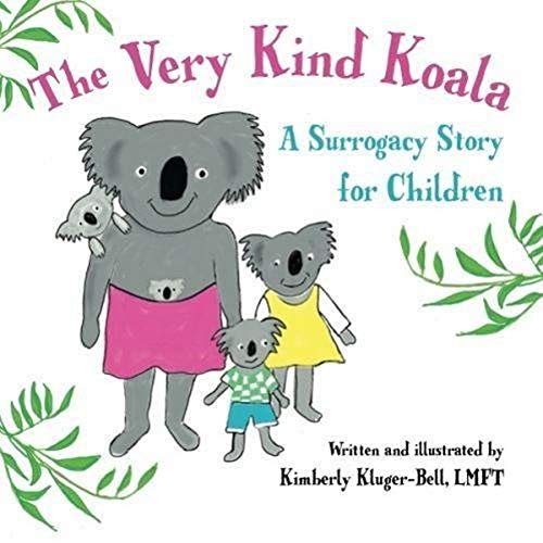 9781482621525: The Very Kind Koala: A Surrogacy Story for Children