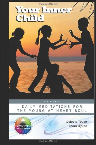 9781482621716: Your Inner Child: Daily Meditations for the Young at Heart Soul