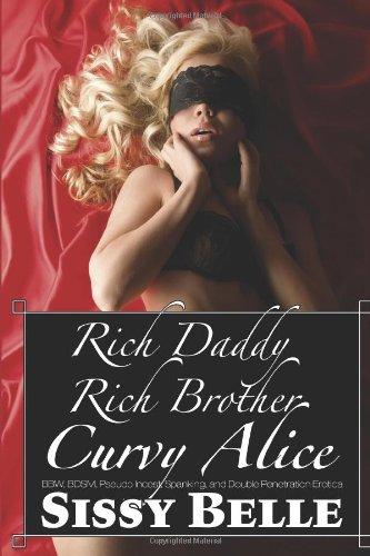 9781482622584: Rich Daddy, Rich Brother, Curvy Alice (BBW, BDSM, Pseudo Incest, Spanking, and D: 3 (Curvy Girl, Rich Boys)
