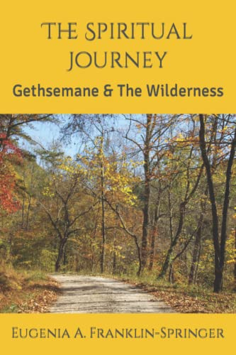 9781482622997: The Spiritual Journey: Gethsemane & The Wilderness