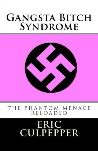 9781482623536: Gangsta Bitch Syndrome: The Phantom Menace Reloaded