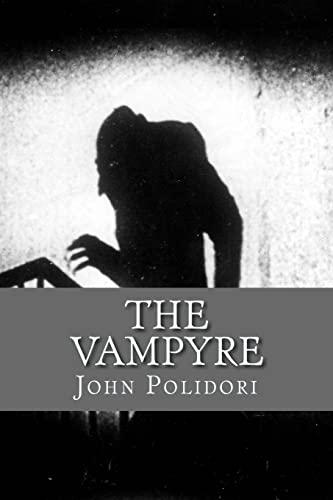 The Vampire: (originally printed as 'The Vampyre' (9781482623765) by John Polidori