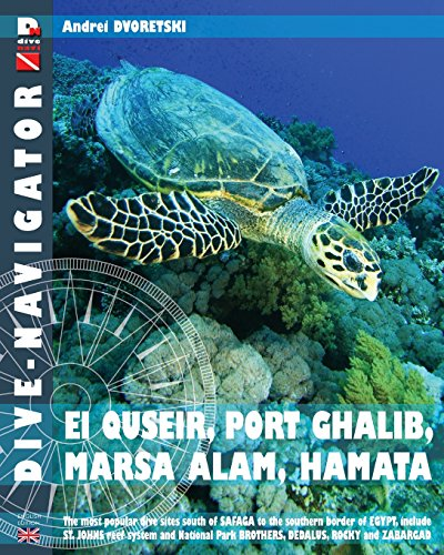 9781482624311: Dive-navigator EL QUSEIR, PORT GHALIB, MARSA ALAM, HAMATA: The most popular dive sites south of Safaga to the southern border of Egypt, include St. ... Park Brothers, Dedalus, Rocky and Zabargad