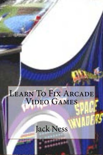 9781482625035: Learn To Fix Arcade Video Games