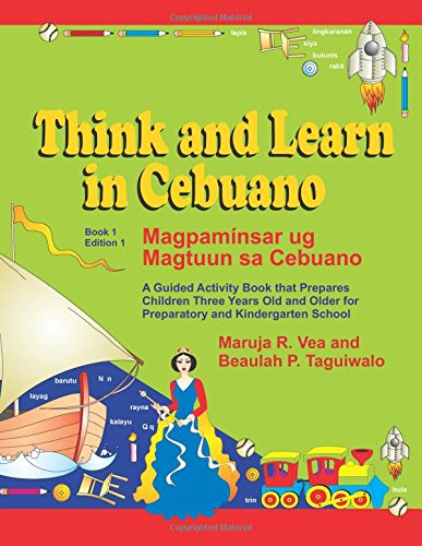 Think and Learn in Cebuano (Book 1: Maruja R Vea/