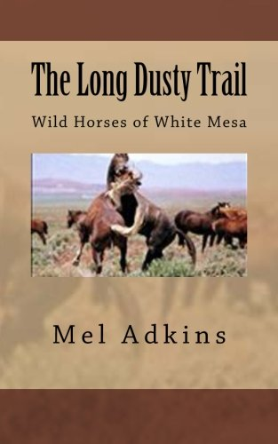 9781482626179: The Long Dusty Trail: Wild Horses of White Mesa (Volume 2)