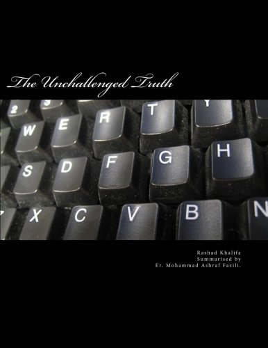 The Unchallenged Truth: Computer Analysis of Quran: Dr. Rashad Khalifa