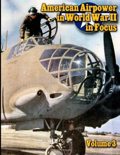 9781482630190: American Airpower in World War II In Focus Volume 3