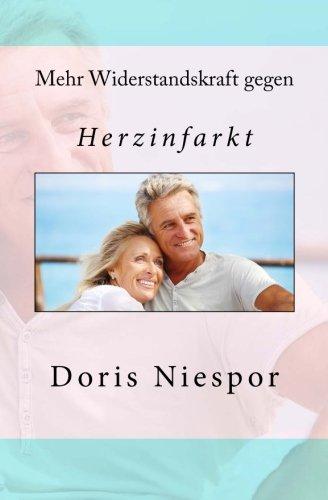 9781482630510: Mehr Widerstandskraft gegen Herzinfarkt (Selbst aktiv für ein gesundes Leben) (Volume 1) (German Edition)