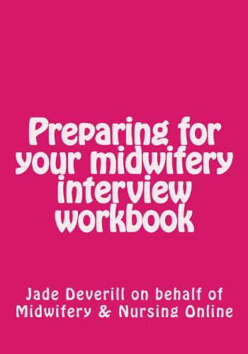 Preparing for your midwifery interview workbook: Deverill, Jade A