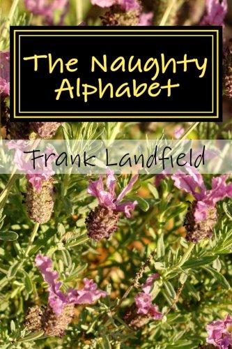9781482631142: The Naughty Alphabet