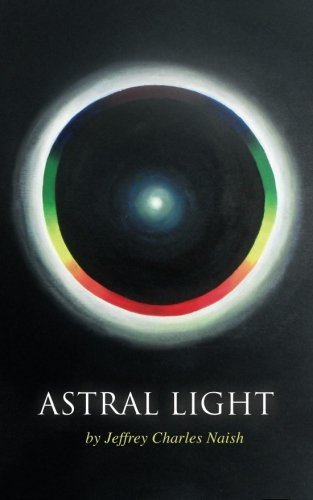 9781482631401: Astral Light: From Ignorance to Over-standing