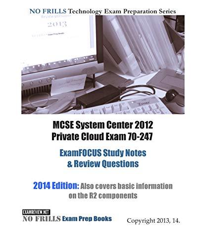 9781482631494: MCSE System Center 2012 Private Cloud Exam 70-247 ExamFOCUS Study Notes & Review Questions