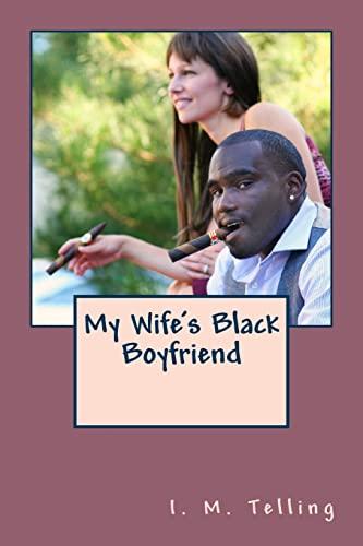 9781482631647: My Wife's Black Boyfriend