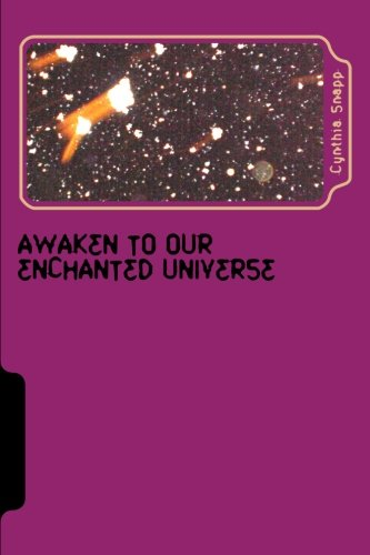 9781482632200: Awaken to our Enchanted Universe: Journey into the Discovery of Orbs & Spirit Guides, Life after Grief (Enchanted Journeys)