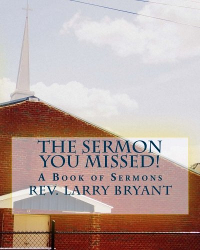 9781482634723: The Sermon You Missed!: A Book of Sermons