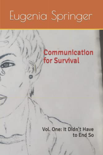 9781482635041: Communication for Survival: Vol. One: It Didn't Have to End So