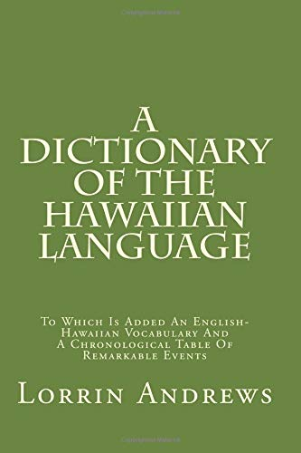 9781482636246: A Dictionary Of The Hawaiian Language: To Which Is Added An English-Hawaiian Vocabulary And A Chronological Table Of Remarkable Events