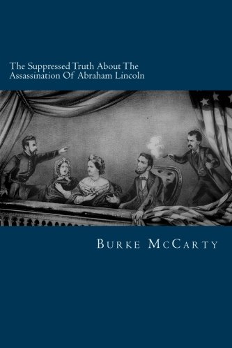 9781482636369: The Suppressed Truth About The Assassination Of Abraham Lincoln