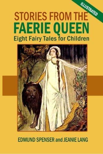Stories from the Faerie Queen : Eight: Spenser, Edmund