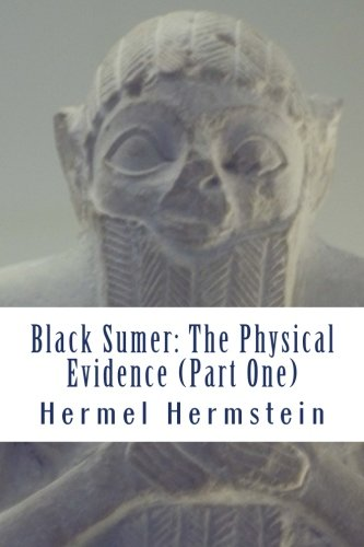 9781482639445: Black Sumer: The Physical Evidence (Part One)